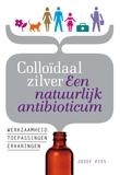 Colloidaal Zilver : Een natuurlijk Antibioticum - Boek van Jozef Pies