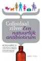 Josef Pies Colloidaal Zilver : Een natuurlijk Antibioticum